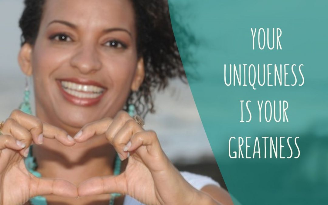 Your Uniqueness is Your Greatness